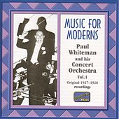 Whiteman, Paul: Music for Moderns (1927-1928) by Various Artists