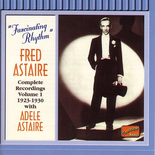 Astaire, Fred: Fascinating Rhythm (1923-1930) by Various Artists