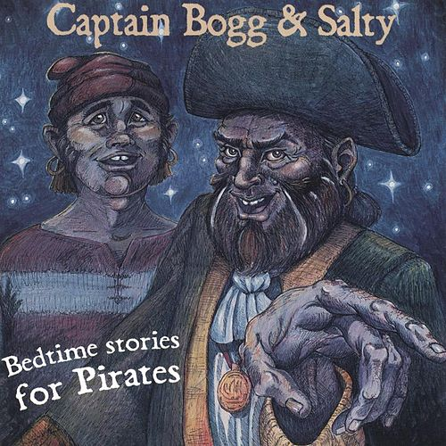 Bedtime Stories for Pirates by Captain Bogg & Salty