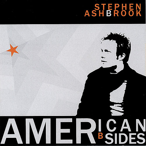 American B Sides by Stephen Ashbrook