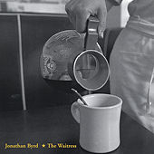 The Waitress by Jonathan Byrd