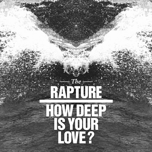 How Deep Is Your Love? Remix Ep by The Rapture