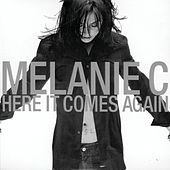 Here It Comes Again by Melanie C