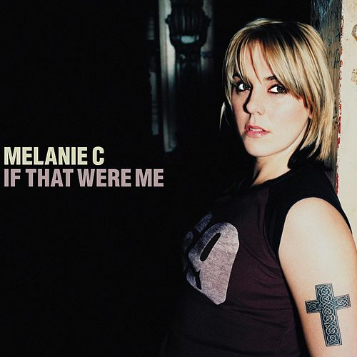 If That Were Me by Melanie C