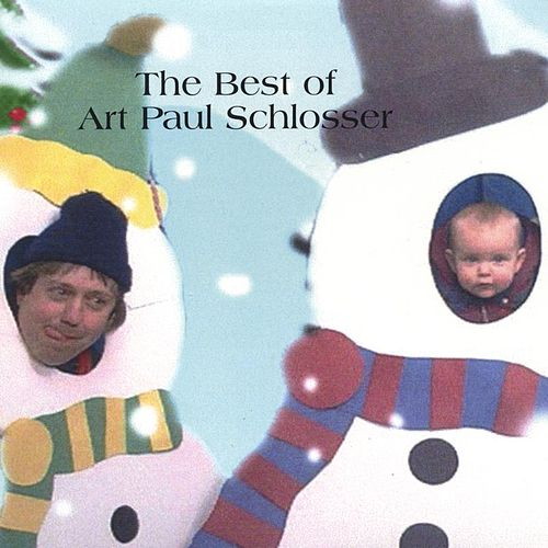 The Best Of ART PAUL SCHLOSSER by Art Paul Schlosser