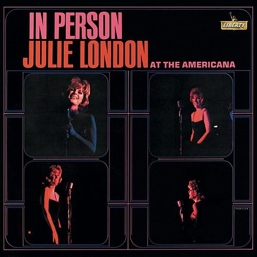 In Person At The Americana by Julie London