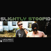 Live & Direct: Acoustic Roots [Cornerstone Reissue] by Slightly Stoopid