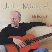 Mi Para Ti by John Michael