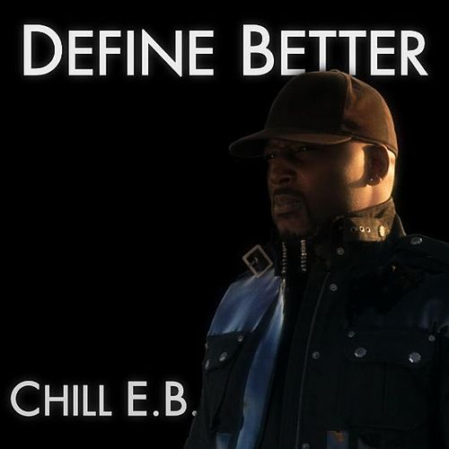 Define Better - Single by Chill E.B.