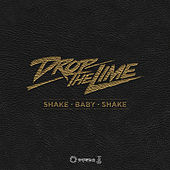 Shake Baby Shake by Drop The Lime