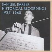 Samuel Barber Historical Recordings (1935-1960) by Samuel Barber