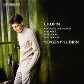 Chopin: Fantaisie in F minor - Ballades - Mazurkas - Nocturnes by Yevgeny Sudbin