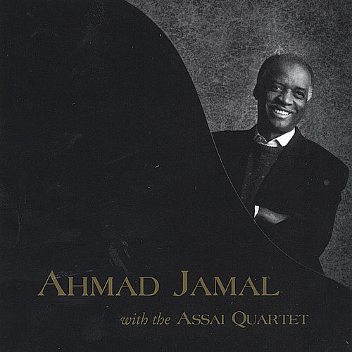 Ahmad Jamal with the Assai Quartet by Ahmad Jamal