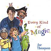 Every kind of Magic by Joe Thompson