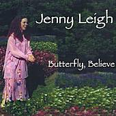 Butterfly, Believe by Jenny Leigh
