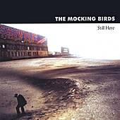 Still Here by The Mocking Birds
