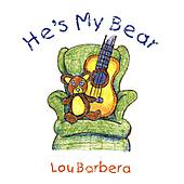 He's My Bear by Lou Barbera