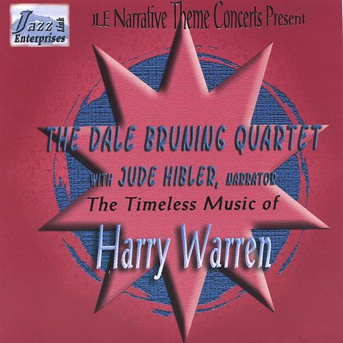 The Timeless Music Of Harry Warren by Dale Bruning