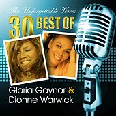 The Unforgettable Voices: 30 Best of Gloria Gaynor & Dionne Warwick by Various Artists