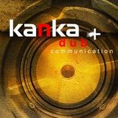 Dub Communication by Kanka