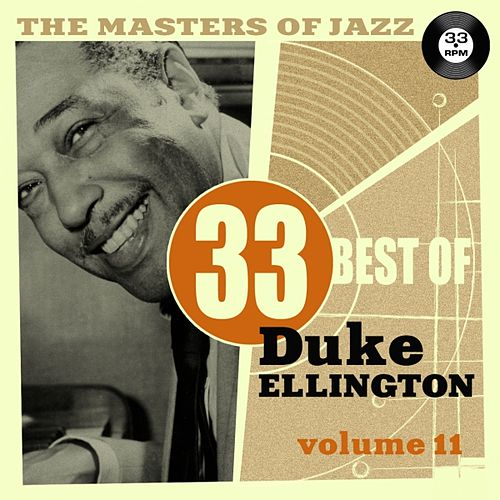 The Masters of Jazz: 33 Best of Duke Ellington, Vol. 11 by Duke Ellington