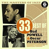 The Masters of Jazz: 33 Best of Bud Powell & Oscar Peterson by Various Artists