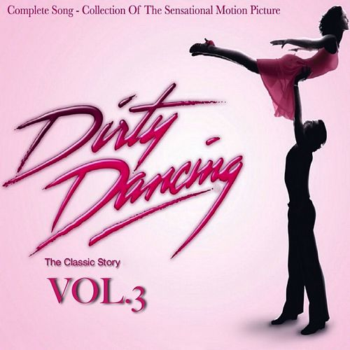 Dirty Dancing, Vol. 3 von Various Artists