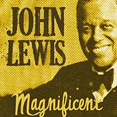 John Lewis' Magnificent Music by John Lewis