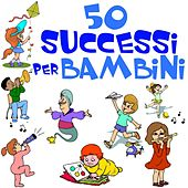 50 Successi Per Bambini by Various Artists