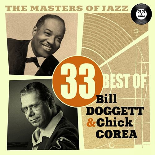 The Masters of Jazz: 33 Best of Bill Doggett & Chick Corea by Various Artists