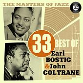 The Masters of Jazz: 33 Best of Earl Bostic & John Coltrane by Various Artists