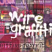 Hitting Traffic by Wire Graffiti