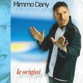 Le origini by Mimmo Dany