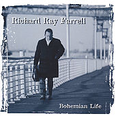 Bohemian Life by Richard Ray Farrell