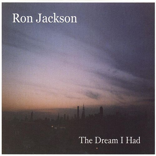 The Dream I Had by Ron Jackson