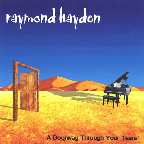 A Doorway Through Your Tears by Raymond Hayden