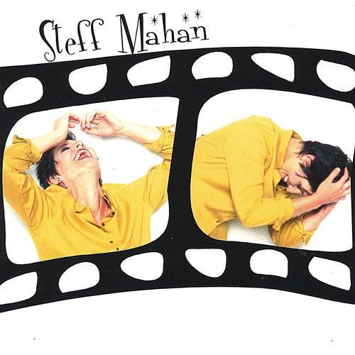 Steff Mahan by Steff Mahan
