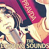 The Echoing Sounds by Pravda