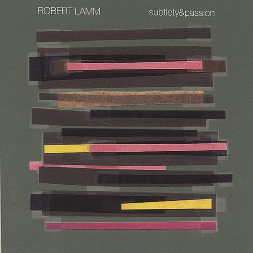Subtlety & Passion by Robert Lamm