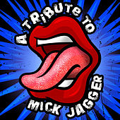 A Tribute To Mick Jagger by Various Artists