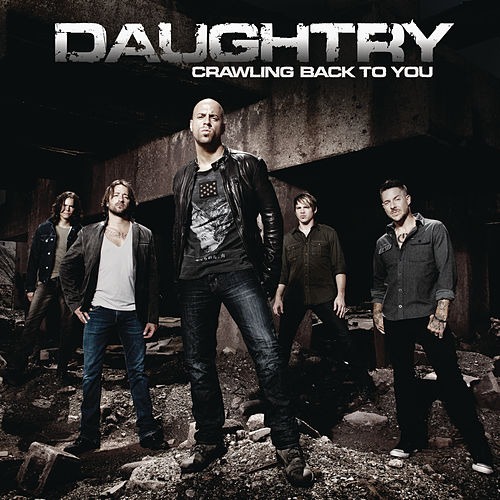 Crawling Back To You by Daughtry