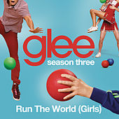 Run The World (Girls) (Glee Cast Version) by Glee Cast