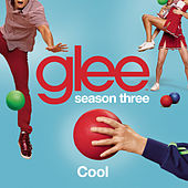 Cool (Glee Cast Version) by Glee Cast