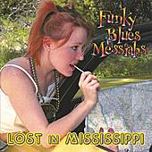 Lost in Mississippi by Funky Blues Messiahs