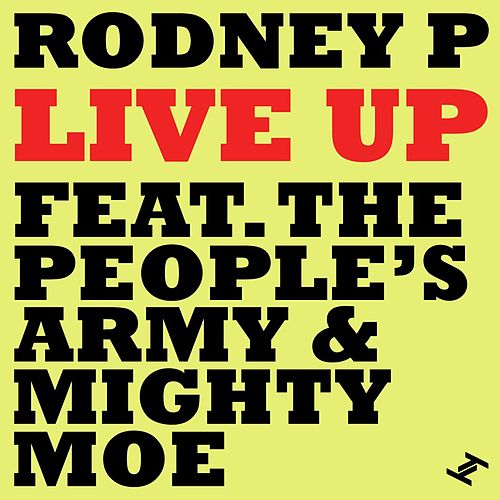 Live Up (feat. The People's Army & Mighty Moe) by Rodney P