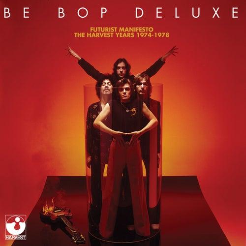 Futurist Manifesto - 1974-1978 by Be-Bop Deluxe