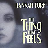 The Thing That Feels by Hannah Fury