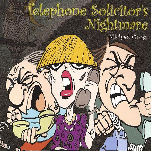 Telephone Solicitor's Nightmare by Michael Gross