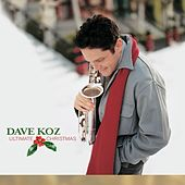 Ultimate Christmas by Dave Koz