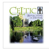 Celtic Reflections On Hymns by Eden's Bridge